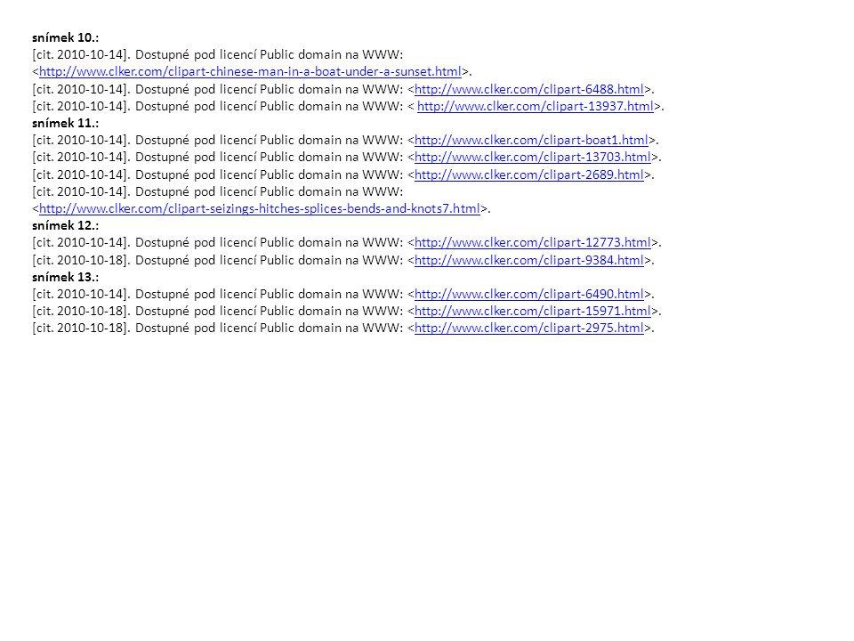 snímek 10.: [cit. 2010-10-14]. Dostupné pod licencí Public domain na WWW: <http://www.clker.com/clipart-chinese-man-in-a-boat-under-a-sunset.html>.